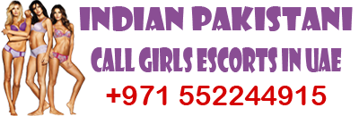 Call Girls Escorts In Uae  +971552244915