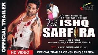 Yeh Ishq Sarfira _ Official Trailer _ Akkilesh Verma _ Oviya Helen _ Naina Aswal