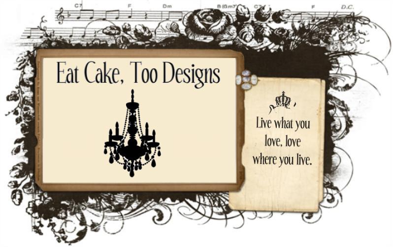 eat cake, too!