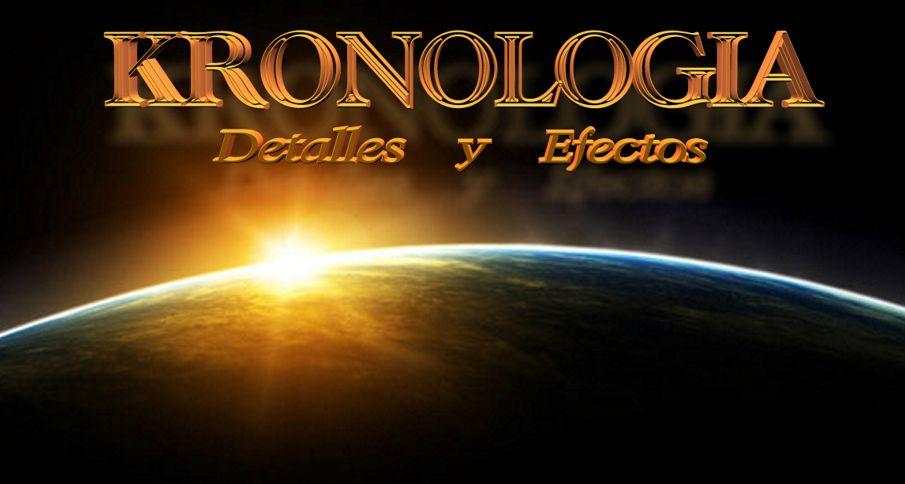 KRONOLOGIA - detalles y efectos
