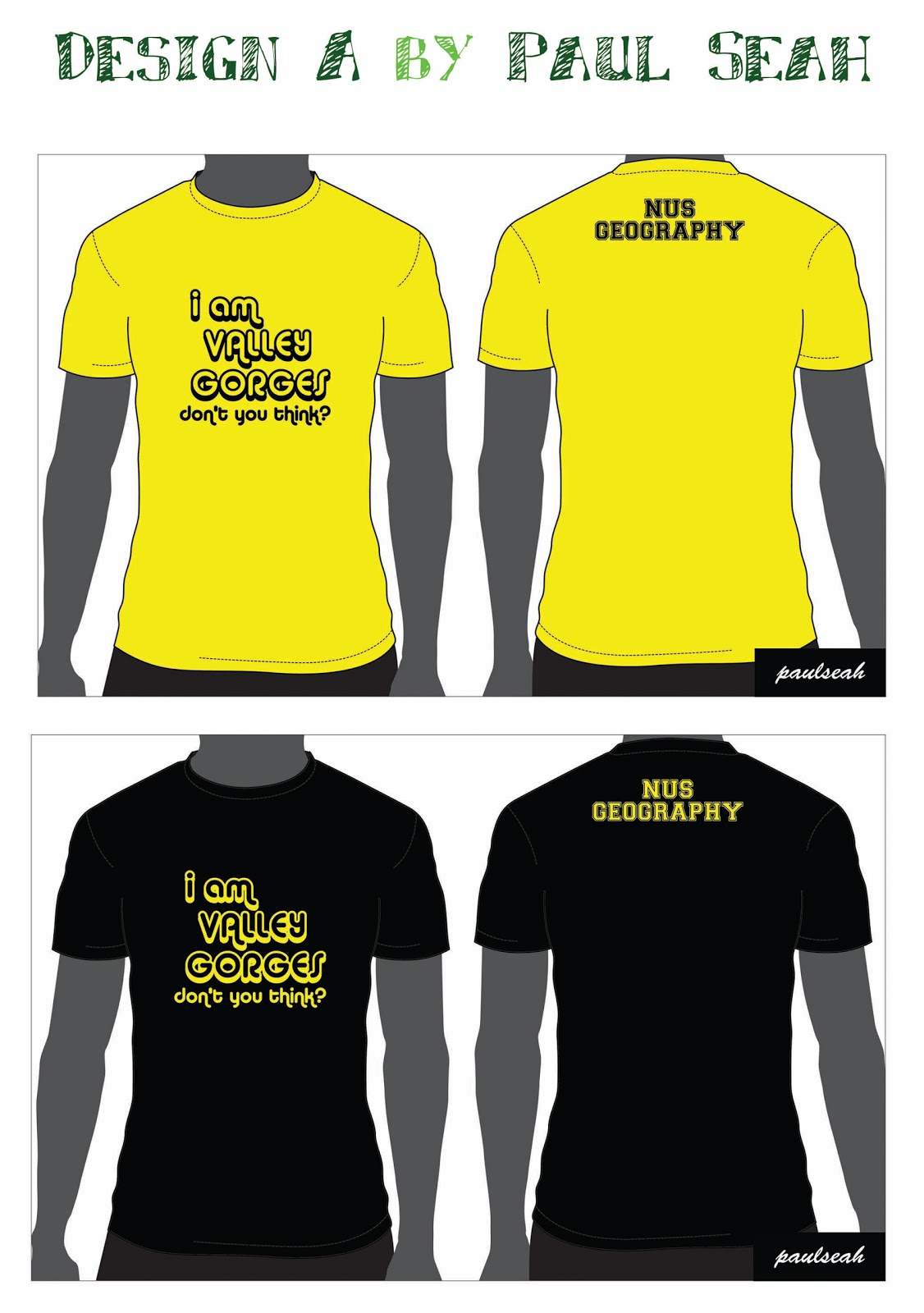 Shirt design now - Design A By Paul Seah Front I Am Valley Gorges Don T You Think