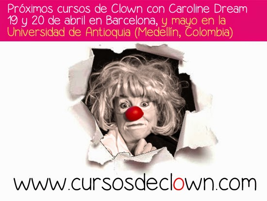 Curso de Iniciación al Clown con Caroline Dream 19 y 20 de abril 2014 en Barcelona