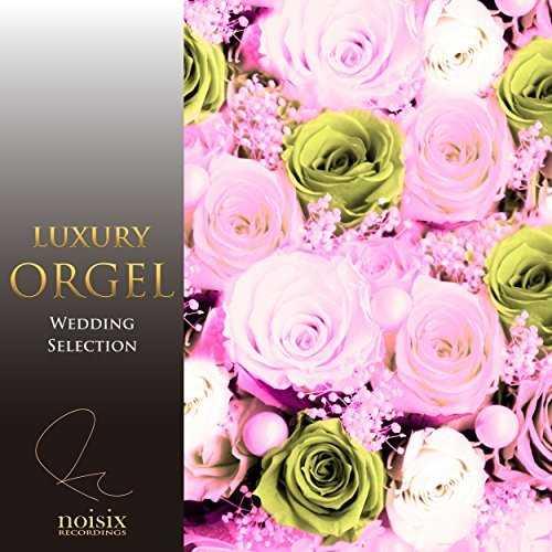 [Album] ラグジュアリー オルゴール – ラグジュアリー オルゴール ウェディング セレクション Vol.1 (2015.05.06/MP3/RAR)