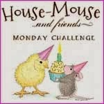 Proud House Mouse and Friends Monday Challenge Member