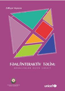 Fəal-interaktiv Təlim ( Zülfiyyə Veysova) PDF .MÜƏLLİMLƏR ÜÇÜN METODİK VƏSAİT