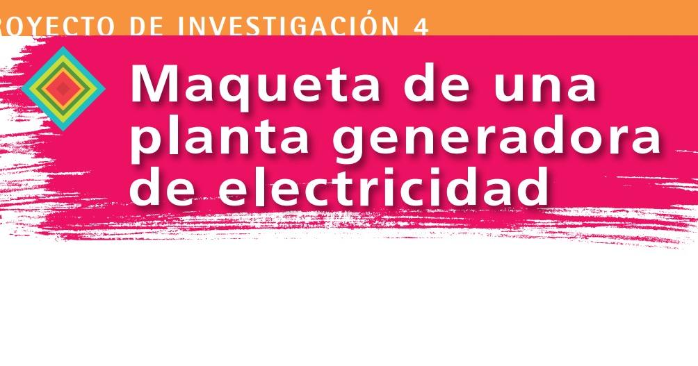 PARA TODOS FASE III MAQUETA DE UNA PLANTA GENERADORA DE ELÉCTRICIDAD