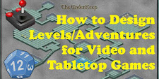 How to Design Levels/Adventures for Video and Tabletop games