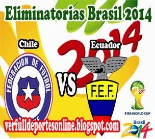 Chile vs Ecuador en vivo | Martes 15 de Octubre de 2013 | Eliminatorias Brasil 2014 Online