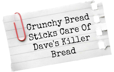 Crunchy Bread Sticks With Dave's Killer Bread