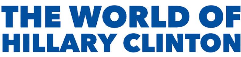 THE WORLD OF HILLARY CLINTON