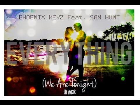 Phoenix Keyz Feat. Sam Hunt - Everything (We Are Tonight)