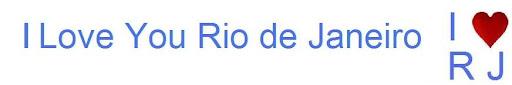 I Love You Rio de Janeiro