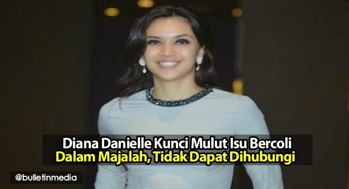 Diana Danielle Kunci Mulut Isu Bercoli Dalam Majalah Tidak Dapat Dihubungi