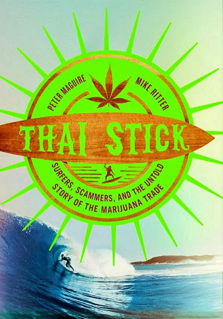 Thai Stick Surfers Scammers and the Untold Story of the Marijuana Trade