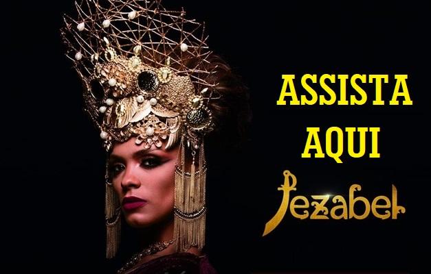 ASSISTA AQUI TODOS OS CAPÍTULOS DE JEZABEL