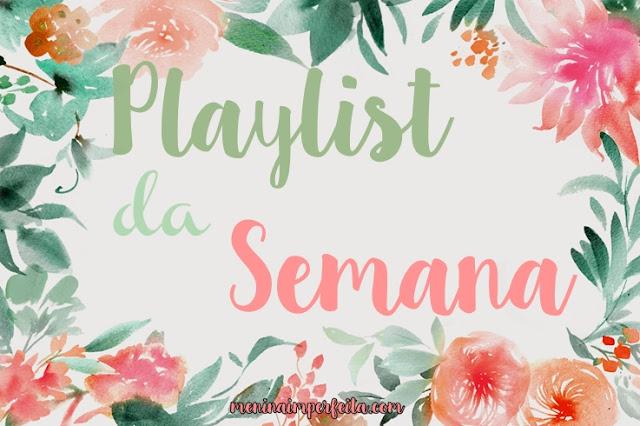 Playlist da Semana