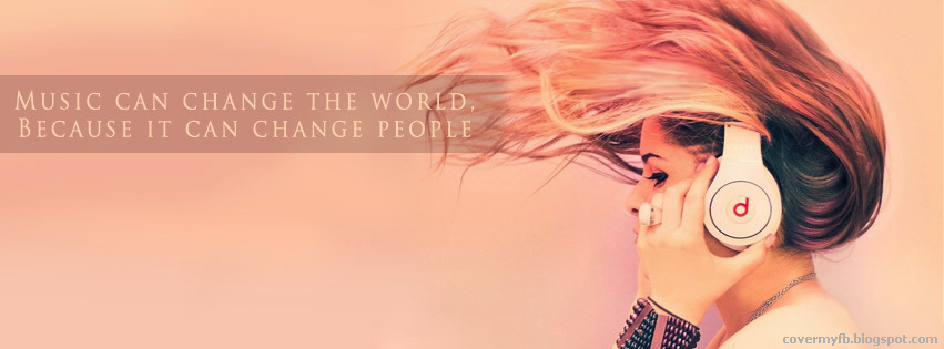 Music can change the world because it can change people. (Facebook Cover Of Music Change Quote).