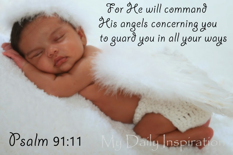 For He Will Command His Angels Concerning You To Guard You In All Your Ways