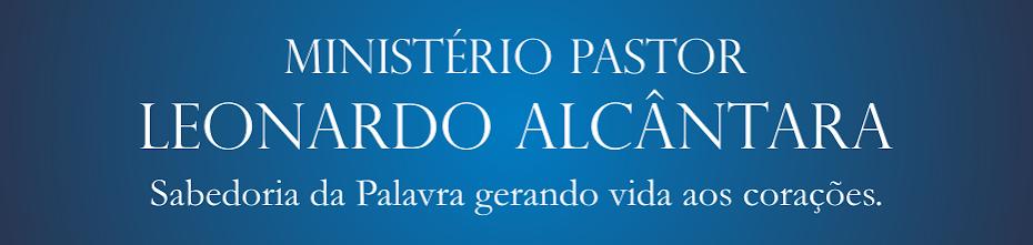 MINISTÉRIO PR. LEONARDO ALCÂNTARA