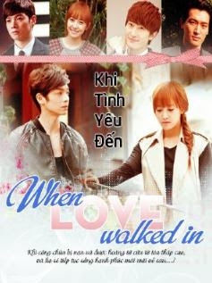 Khi Tình Yêu Đến When Love Walked In
