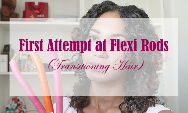 First attempt of the Flexi Rods Hairstyle on transitioning hair