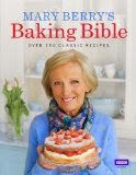 Mary Berry's Baking Bible - Over 250 Classic Recipes