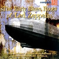 early blues roots of led zeppelin (2007)