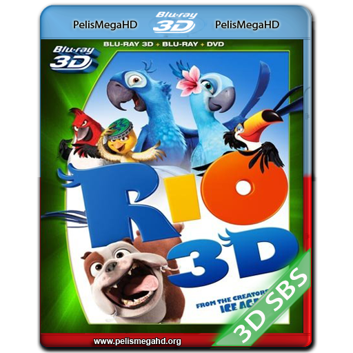 RIO 2 (2014) FULL 3D SBS 1080P HD MKV ESPAÑOL LATINO