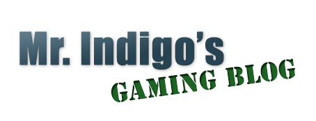 Mr. Indigo's Gaming Blog