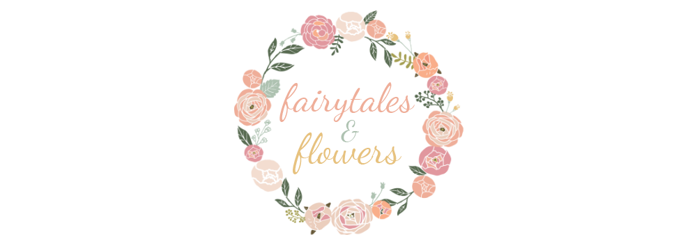fairytales and flowers