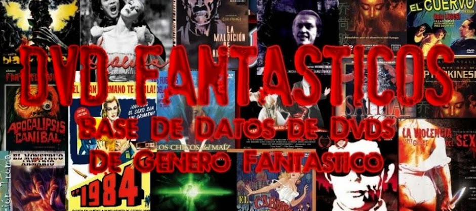 DVD FANTÁSTICOS Base de Datos de Dvds de Género Fantástico