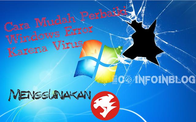 Cara Mudah Perbaiki Windows Error Karena Virus