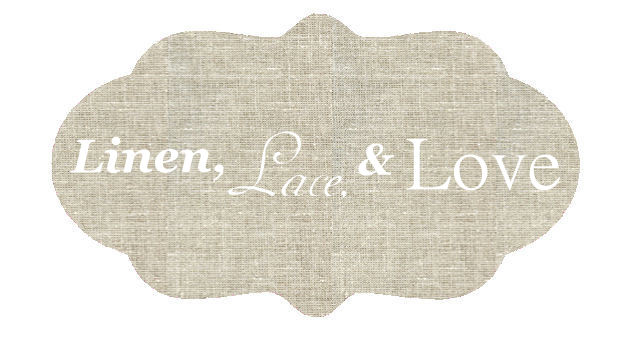 Linen, Lace, &amp; Love