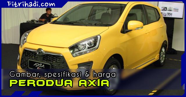 (Spesifikasi | Gambar | Harga) Kereta Perodua Axia