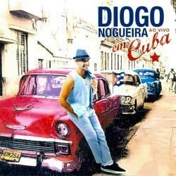 Capa Diogo Nogueira Ao Vivo em Cuba 2012 | músicas
