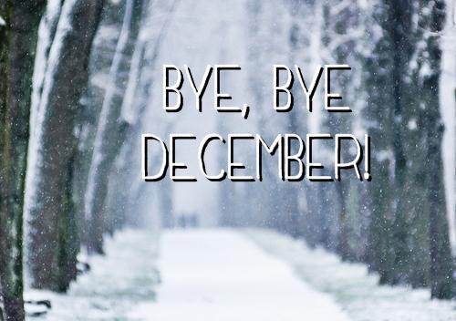 Bye, bye DECEMBER