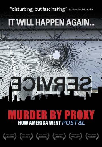 Murder by Proxy, when America went Postal