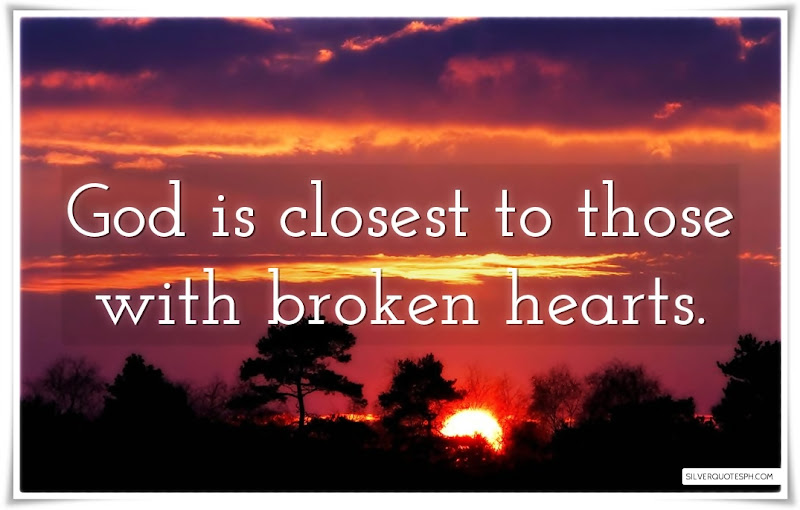 God Is Closest To Those With Broken Hearts, Picture Quotes, Love Quotes, Sad Quotes, Sweet Quotes, Birthday Quotes, Friendship Quotes, Inspirational Quotes, Tagalog Quotes