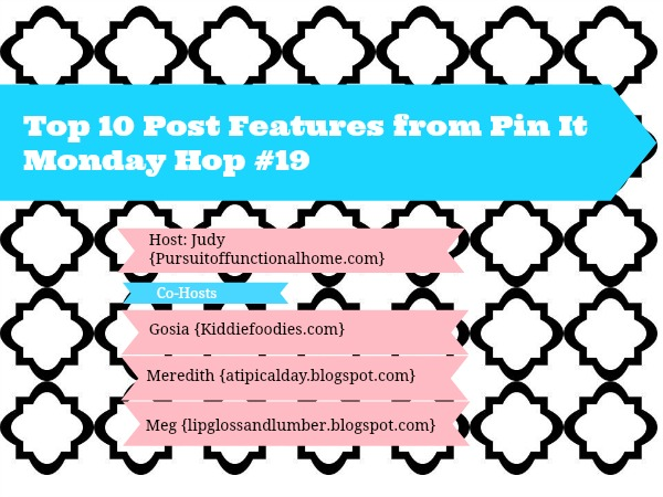 Top 10 Post Features from Pin It Monday Hop  #19