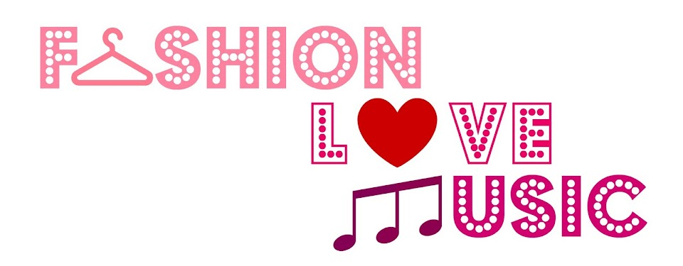 Fashion + Love + Music
