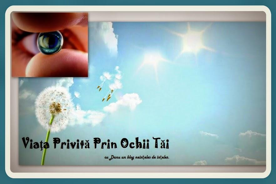 ♘Viaţa Privită Prin Ochii Tăi™♘