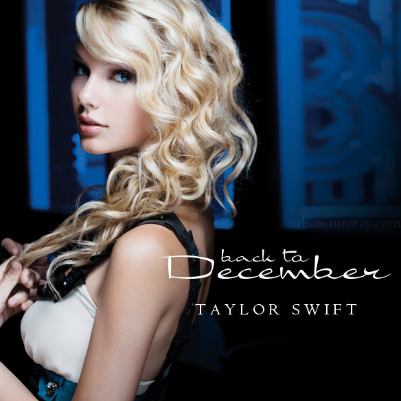Back To December Lyrics by Taylor Swift | My Music