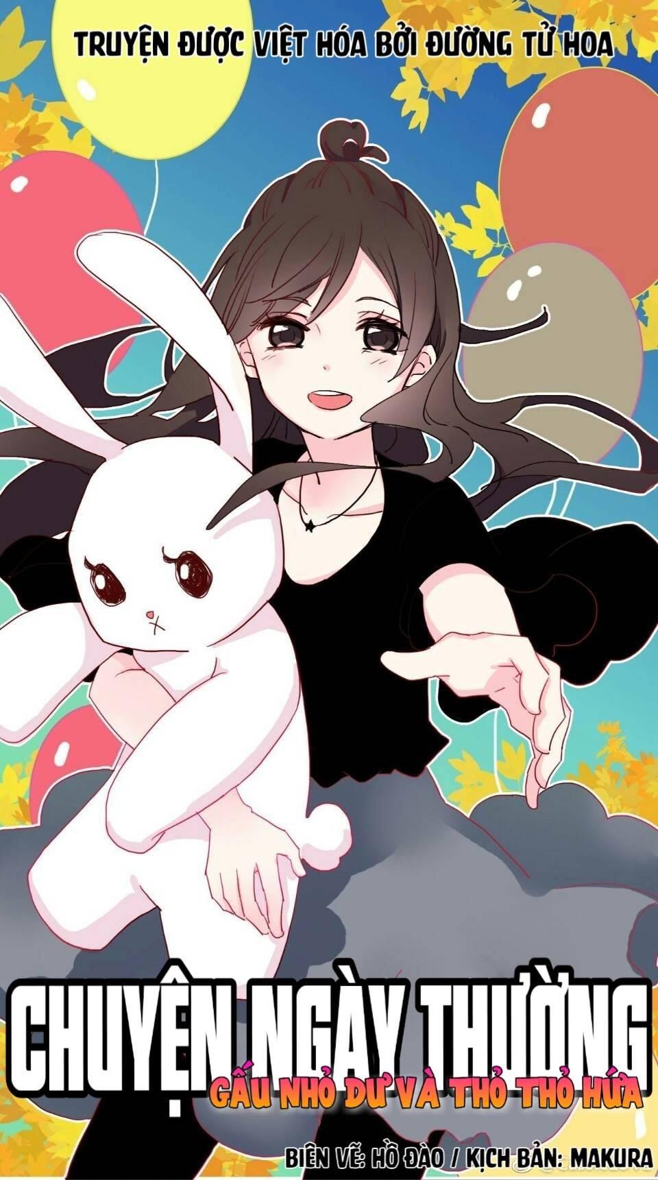 Chuyện Ngày Thường: Gấu Nhỏ Dư Và Thỏ Thỏ Hứa - Chap 10