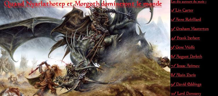 Quand Nyarlathotep et Morgoth domineront le monde