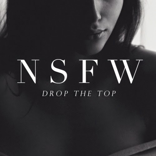 NSFW - Drop The Top