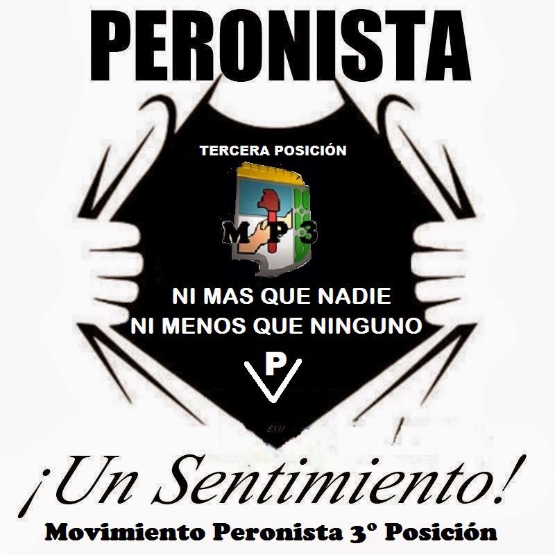 SOMOS VERDADEROS PERONISTAS DE EVITA Y PERÓN, DE LA TERCERA POSICIÓN...!!!