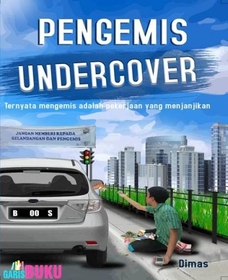 http://garisbuku.com/shop/pengemis-undercover-rahasia-seputar-kehidupan-pengemis/