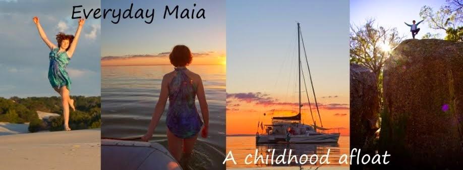 Everyday Maia