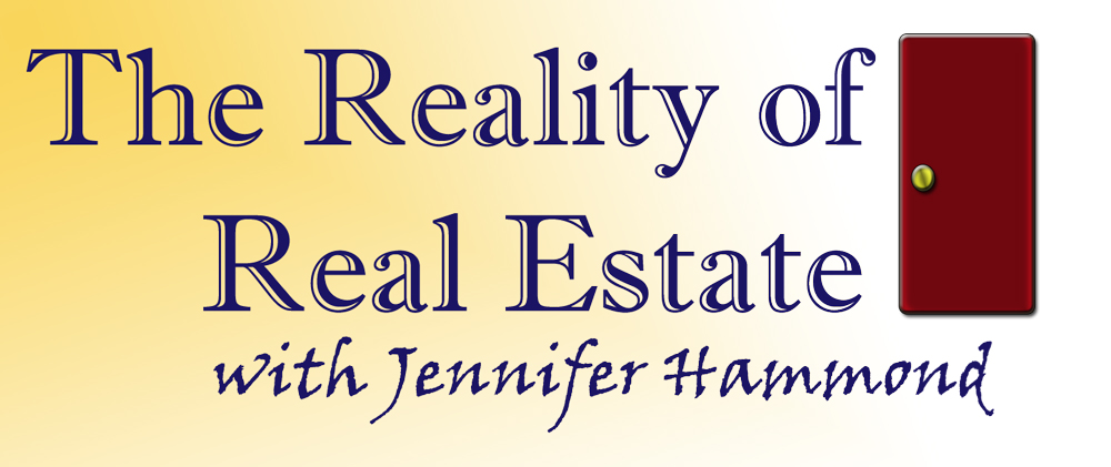 The Reality of Real Estate                                   with Jennifer Hammond
