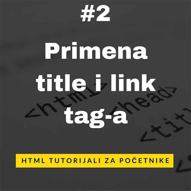 Tutorijali na srpskom - HTML primena title i link tag-a